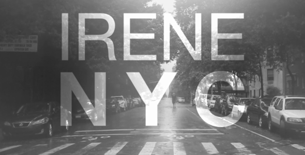 IRENE – NEW YORK CITY | VIDEO