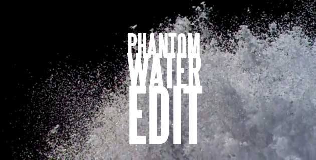 PHANTOM WATER EDIT