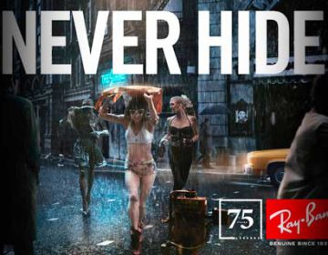Ray-Ban | NEVER HIDE – 75th Anniversary Campaign