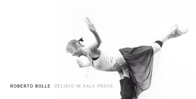 Roberto Bolle | Delirio in Sala Prove