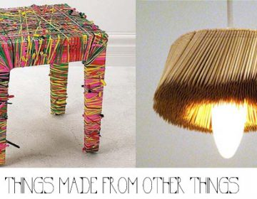 Things made from other things…!!