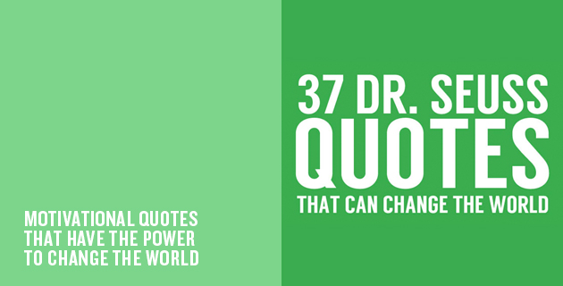 37 Quotes That Can Change the World