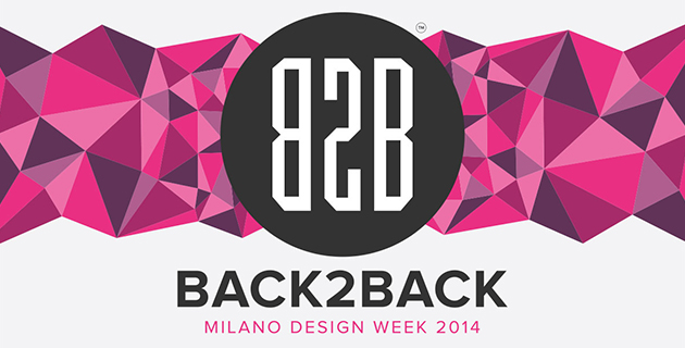 Back2Back 2014 | Milano Design Week