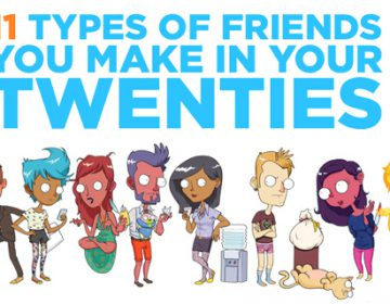 11 Types Of Friends You Make In Your Twenties