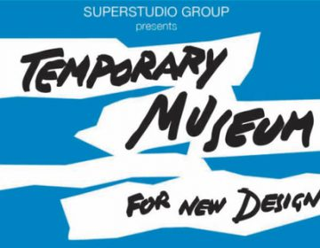 TEMPORARY MUSEUM FOR NEW DESIGN BY SUPERSTUDIO PIU' – MILAN DESIGN WEEK 2014