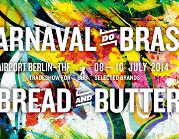 BREAD & BUTTER Highlights – Berlin 2014