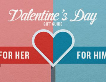 Valentine's Day Gift Guide | For Him & For Her
