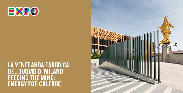 A Milan Expo pavilion every day | Day 74: La Veneranda Fabbrica del Duomo di Milano