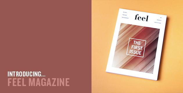 FEEL Magazine | Feel Desain
