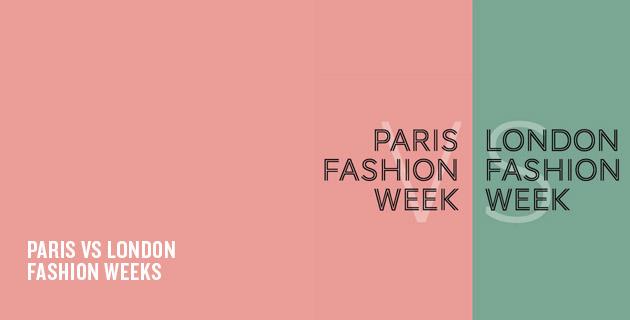 Paris VS London Fashion Weeks